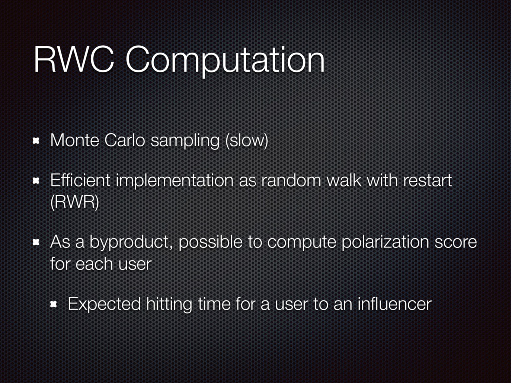 RWC Computation Monte Carlo sampling (slow) Effi...