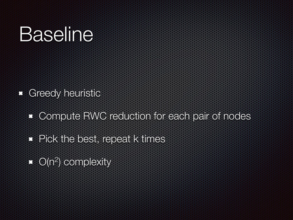 Baseline Greedy heuristic Compute RWC reduction...