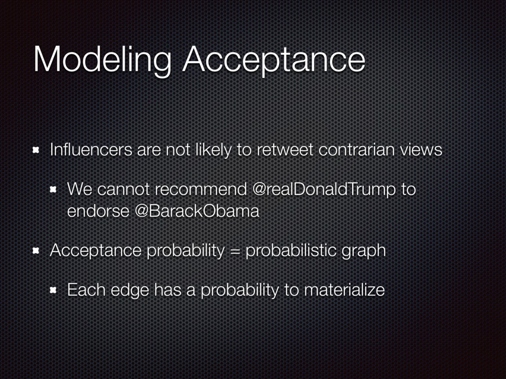Modeling Acceptance Influencers are not likely t...