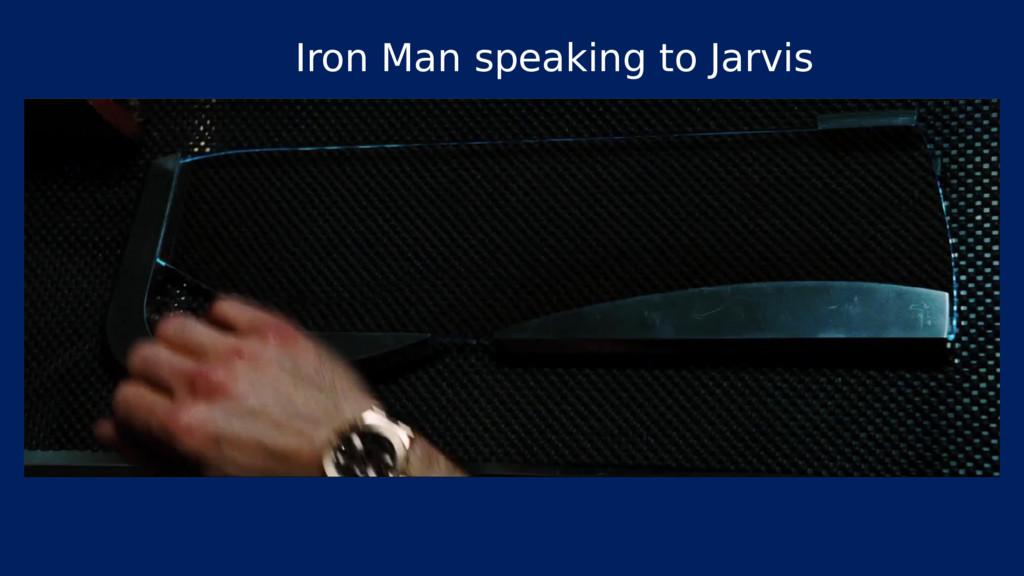 Iron Man speaking to Jarvis