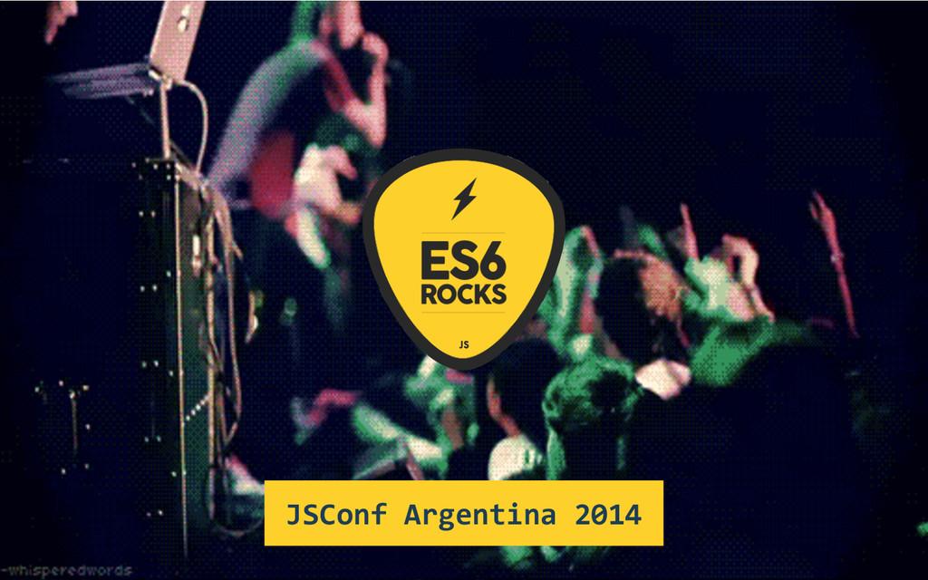 JSConf Argentina 2014