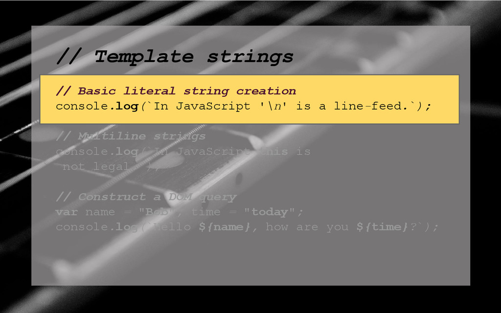// Template strings // Basic literal string cre...