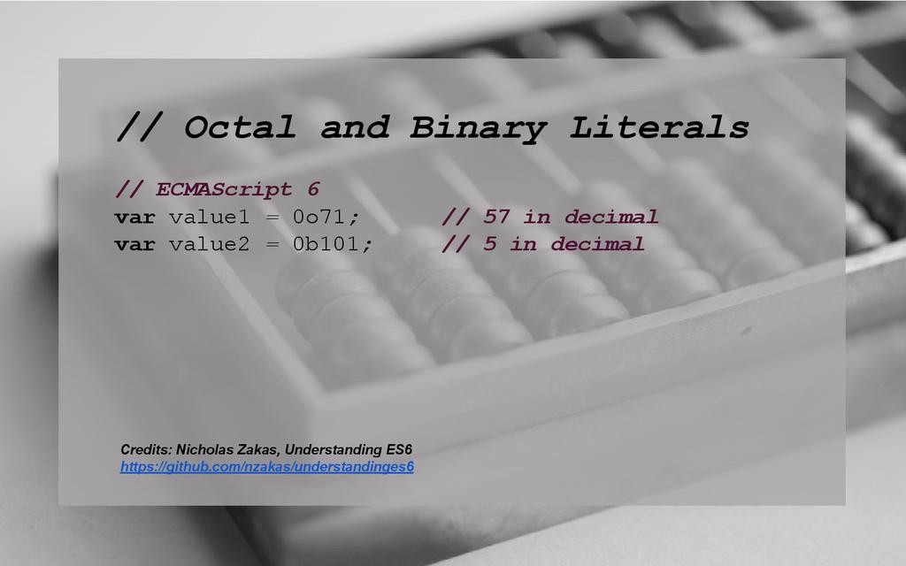 // Octal and Binary Literals // ECMAScript 6 va...