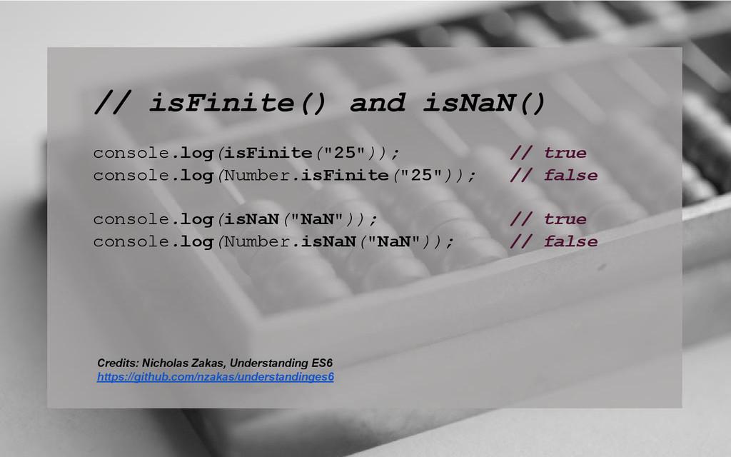 // isFinite() and isNaN() console.log(isFinite(...