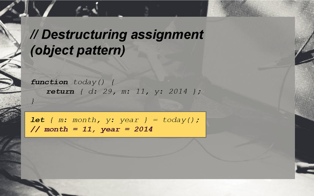 // Destructuring assignment (object pattern) fu...