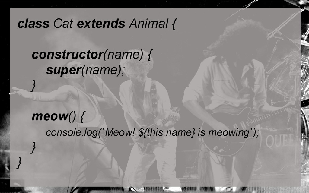class Cat extends Animal { constructor(name) { ...