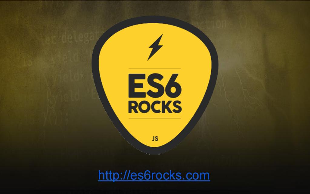 http://es6rocks.com