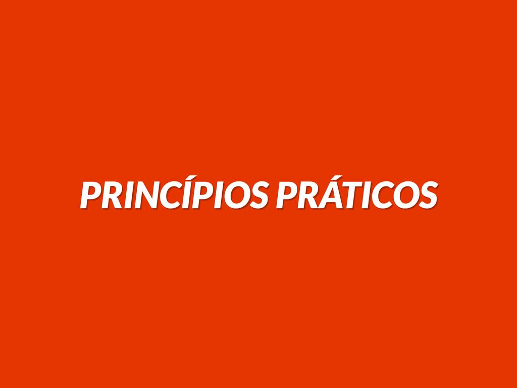 PRINCÍPIOS PRÁTICOS