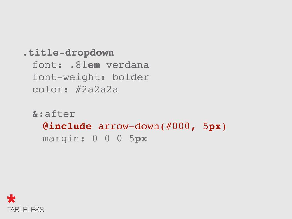 """.title-dropdown """" font: .81em verdana font-weig..."""
