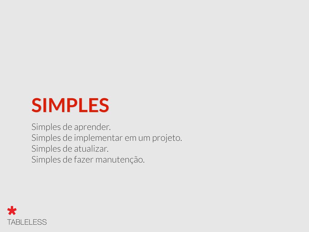 SIMPLES Simples de aprender. Simples de impleme...