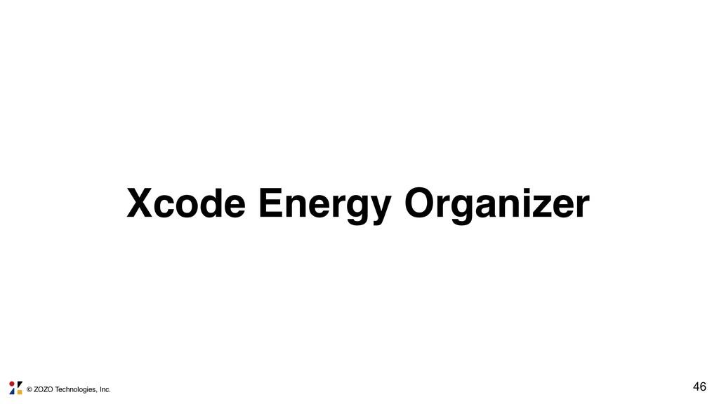 © ZOZO Technologies, Inc. Xcode Energy Organize...
