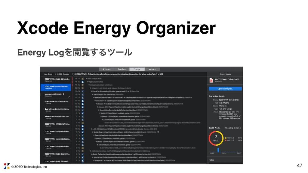 © ZOZO Technologies, Inc. 47 Xcode Energy Organ...