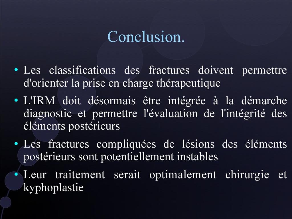 Conclusion.  Les classifications des fractures...
