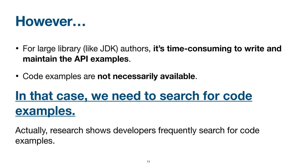 However… • For large library (like JDK) authors...