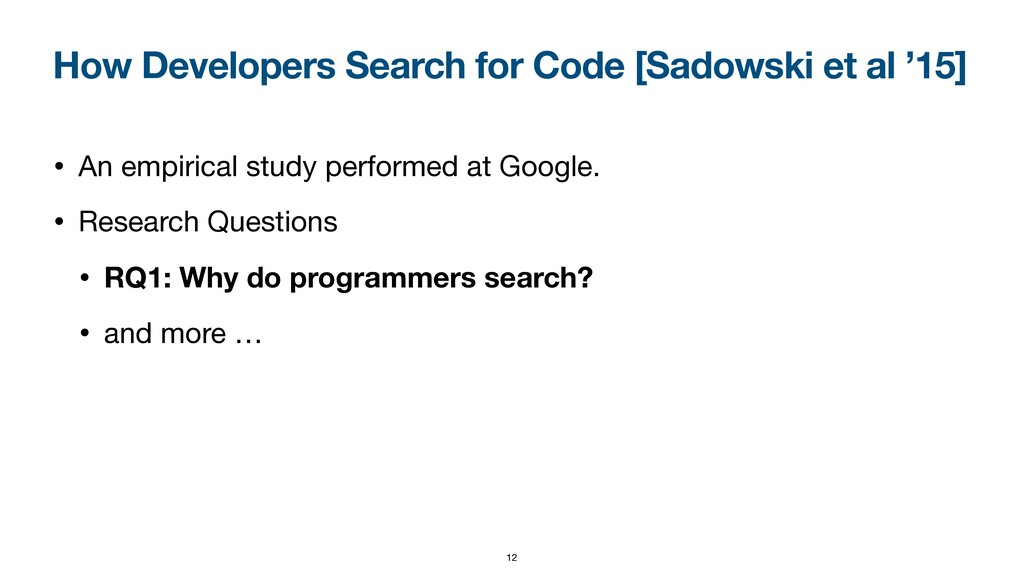 How Developers Search for Code [Sadowski et al ...