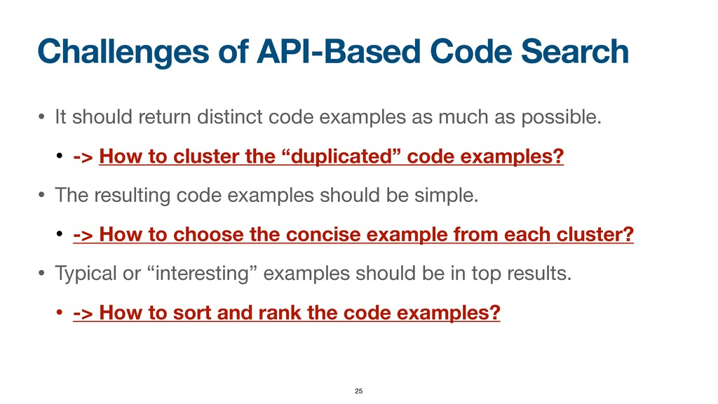 Challenges of API-Based Code Search • It should...