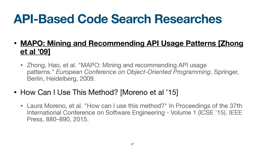 API-Based Code Search Researches • MAPO: Mining...