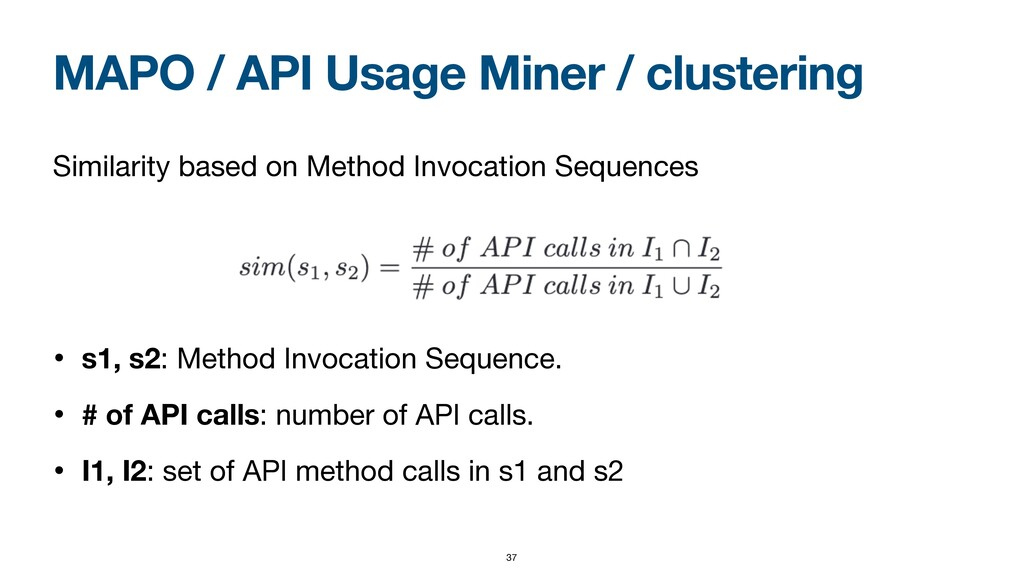 MAPO / API Usage Miner / clustering Similarity ...