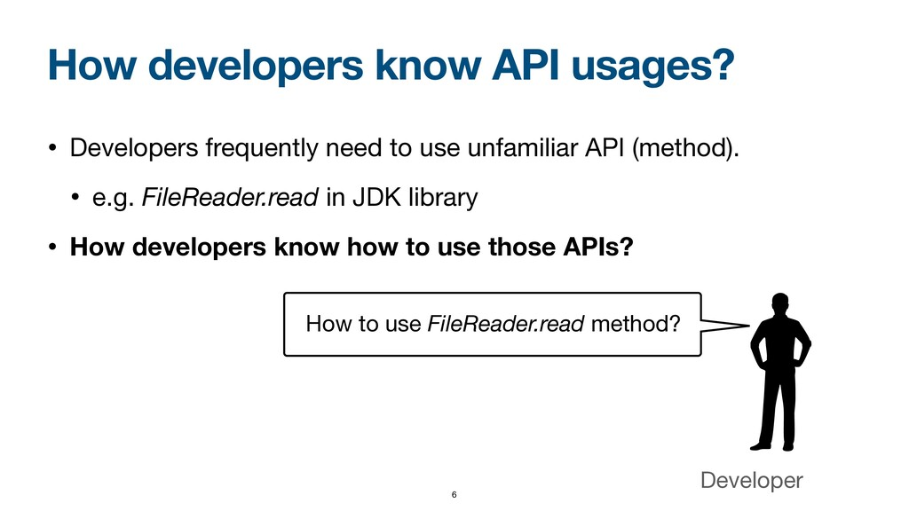How developers know API usages? • Developers fr...