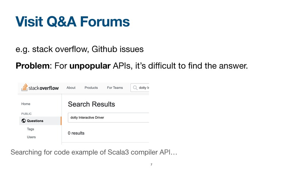 Visit Q&A Forums e.g. stack overflow, Github iss...