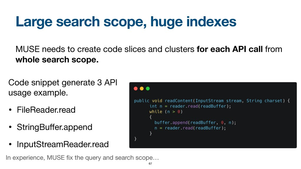 Large search scope, huge indexes MUSE needs to ...