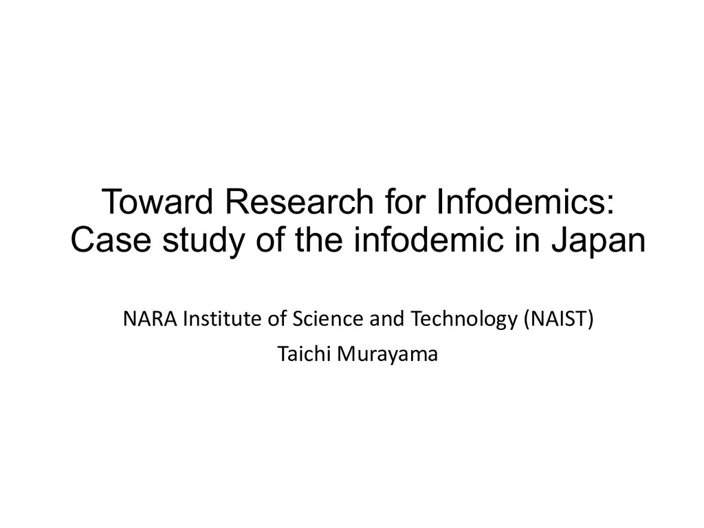 Toward Research for Infodemics: Case study of t...