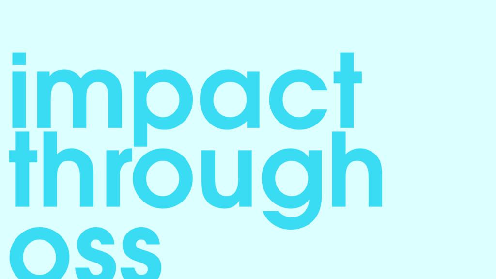 impact through