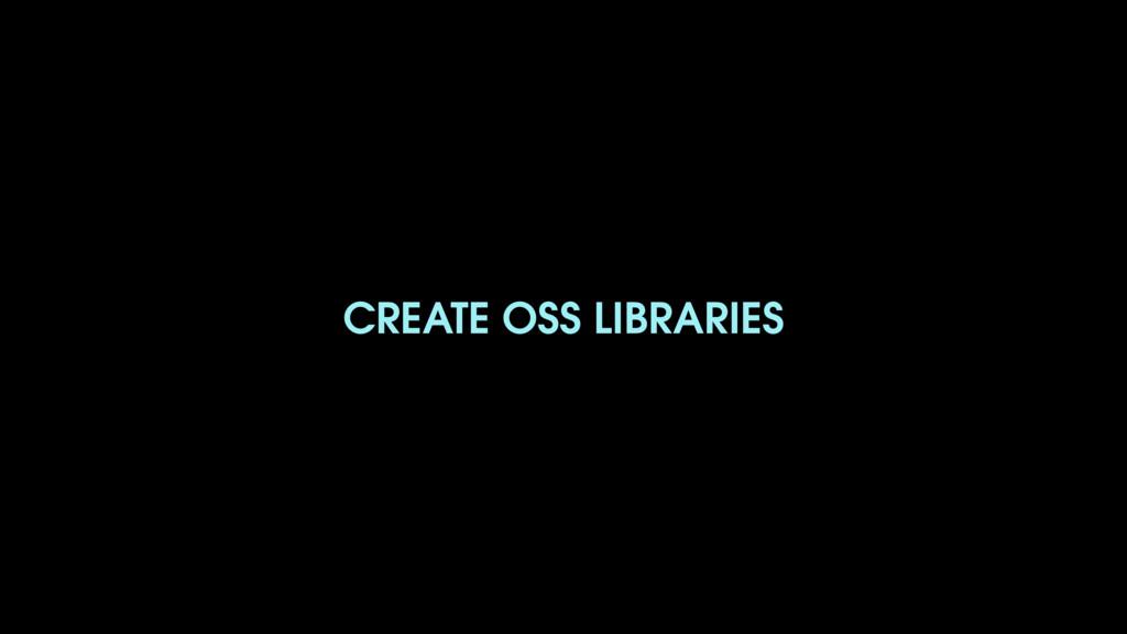 CREATE OSS LIBRARIES