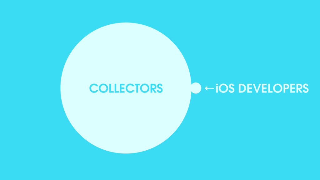 COLLECTORS ←iOS DEVELOPERS