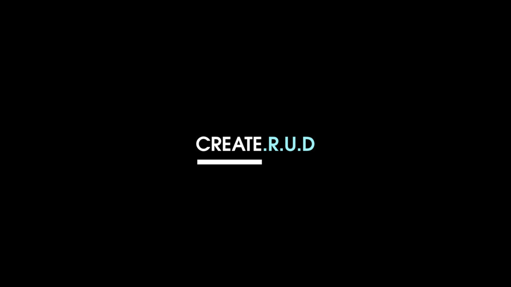 CREATE.R.U.D