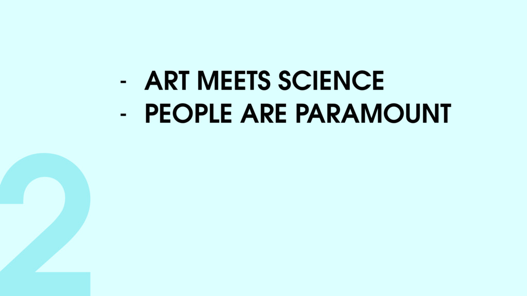 2- ART MEETS SCIENCE - PEOPLE ARE PARAMOUNT