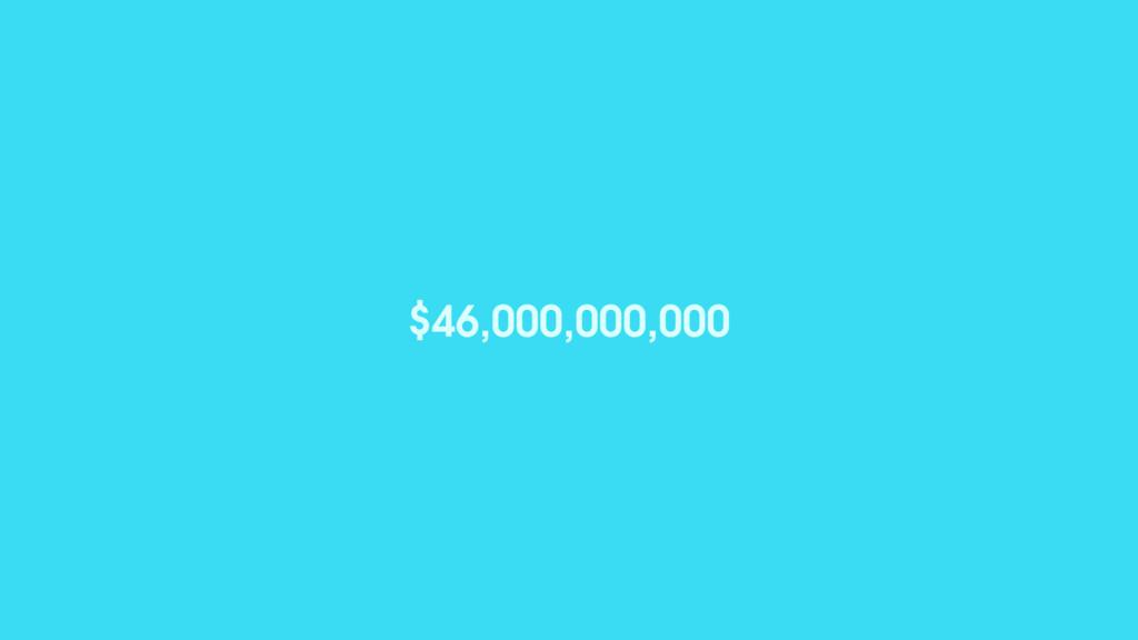 $46,000,000,000