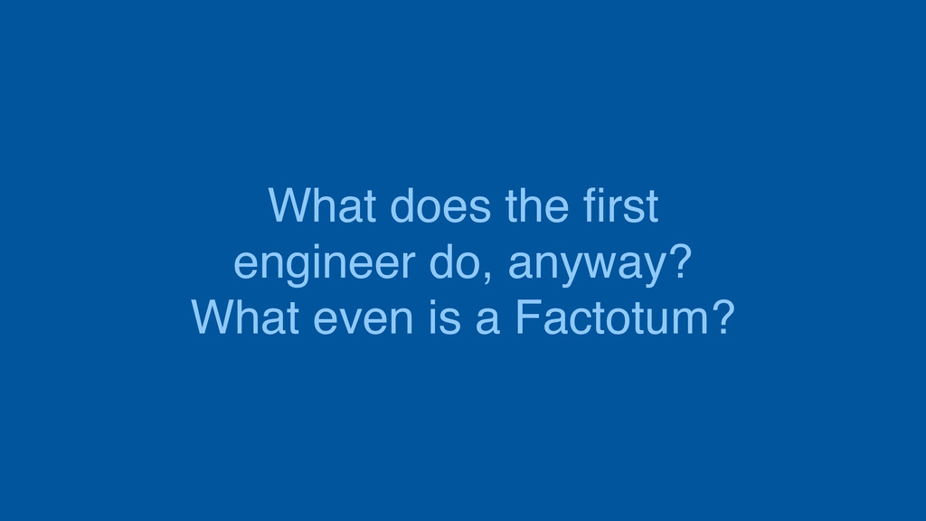 What does the first engineer do, anyway? What ev...