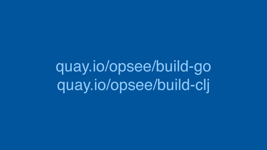 quay.io/opsee/build-go quay.io/opsee/build-clj
