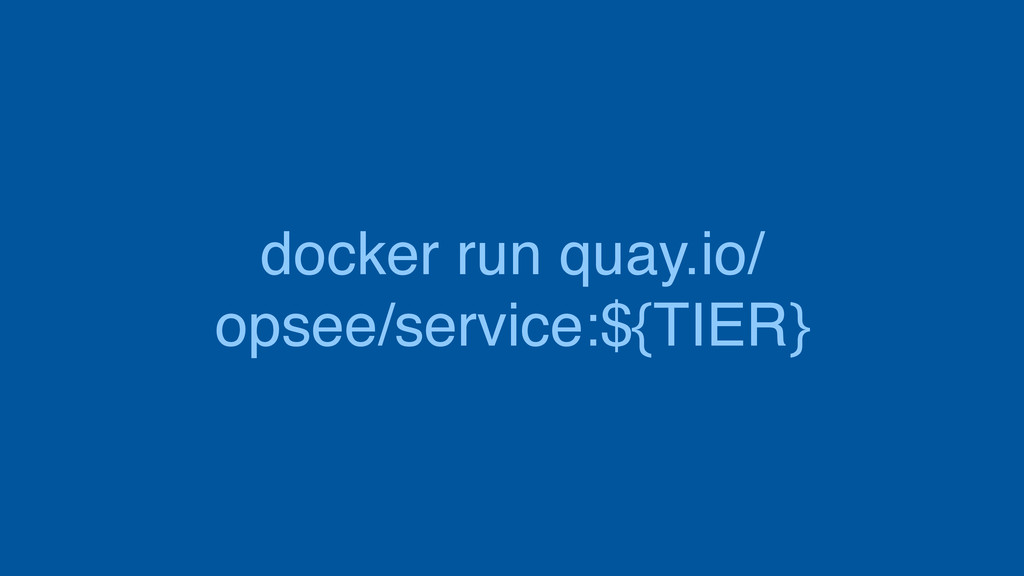 docker run quay.io/ opsee/service:${TIER}