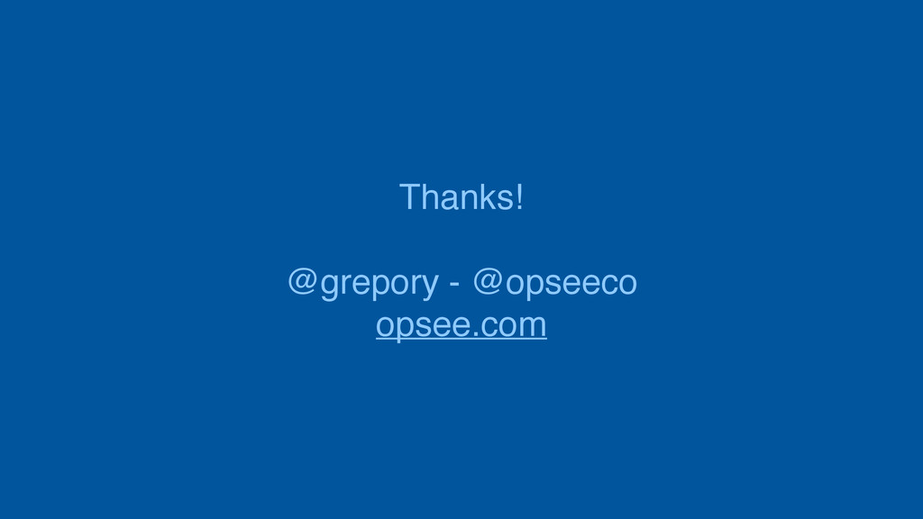 Thanks! @grepory - @opseeco opsee.com