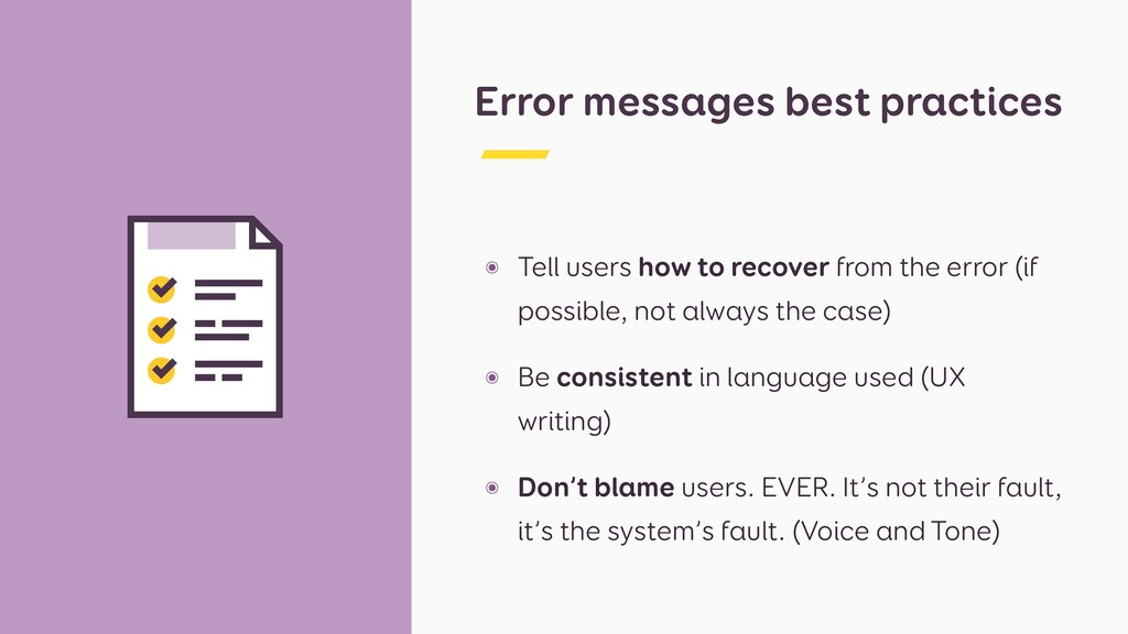Error messages best practices ๏ Tell users how ...