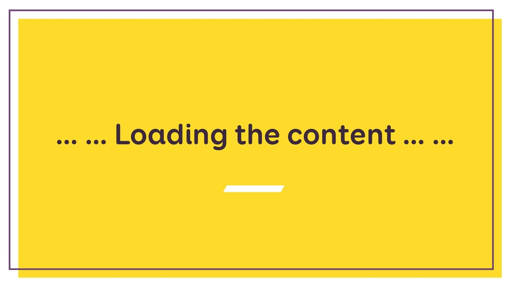 … … Loading the content … …