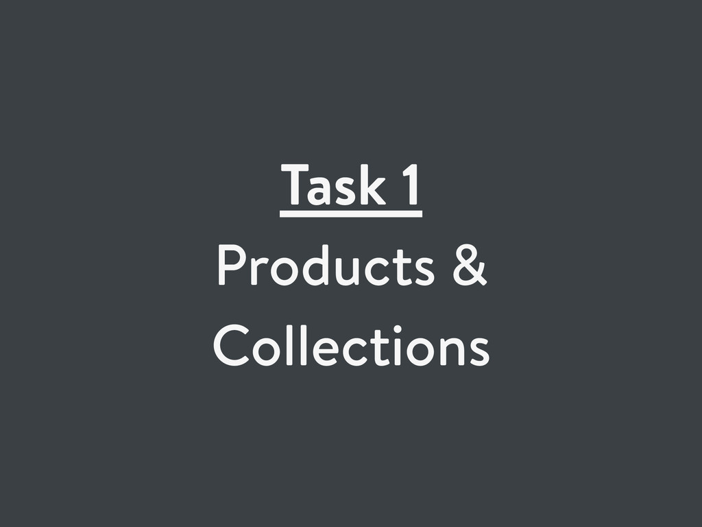 Task 1 Products & Collections