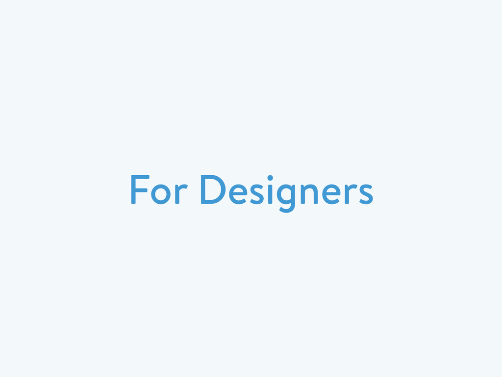 For Designers