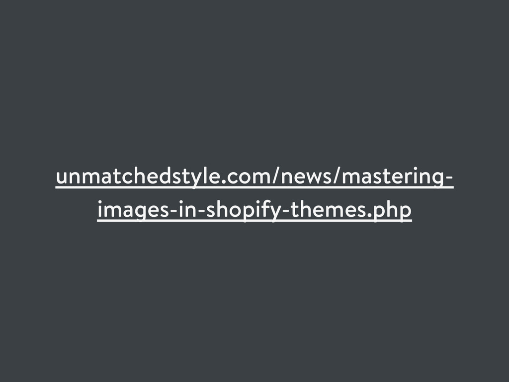 unmatchedstyle.com/news/mastering- images-in-sh...