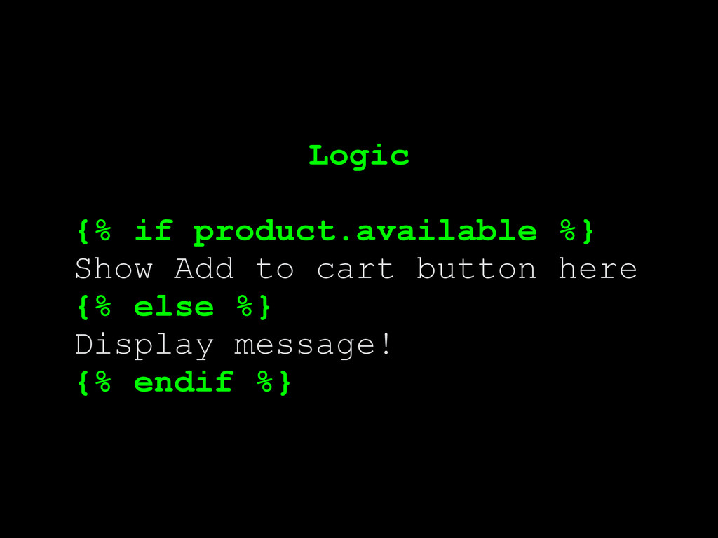 Logic {% if product.available %} Show Add to ca...