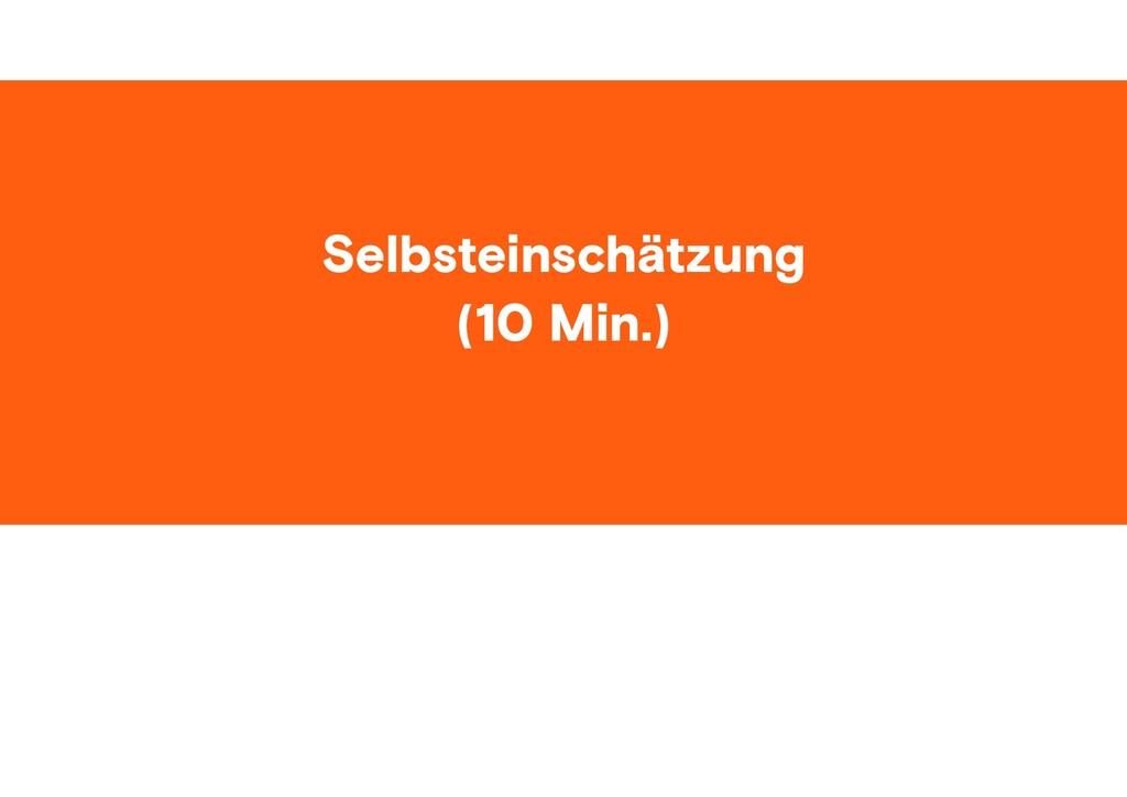 #ID37 Selbsteinschätzung (10 Min.)