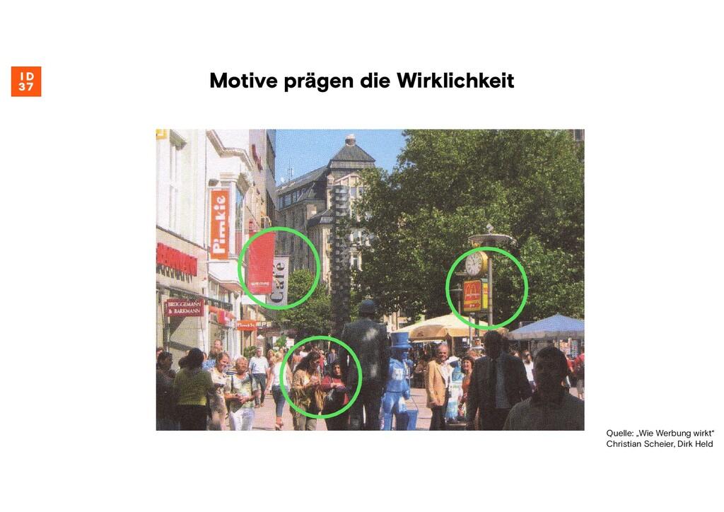 """Quelle: """"Wie Werbung wirkt"""" Christian Scheier, ..."""