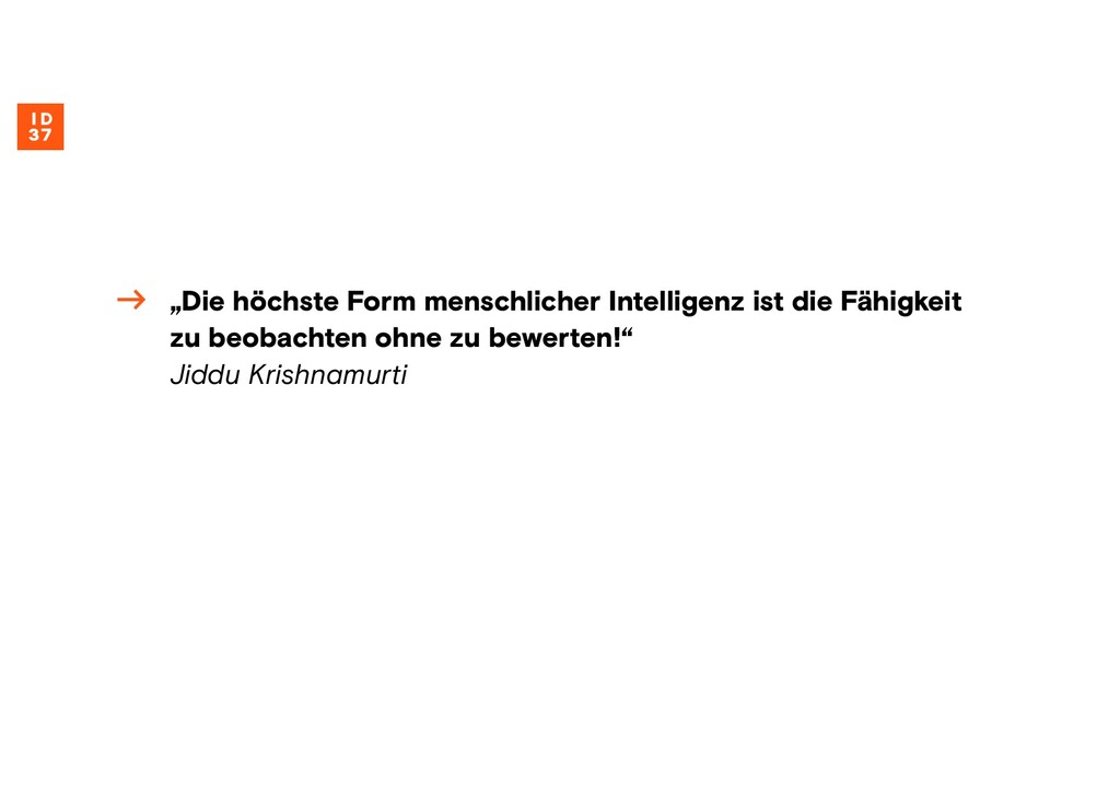 """""""Die höchste Form menschlicher Intelligenz ist ..."""