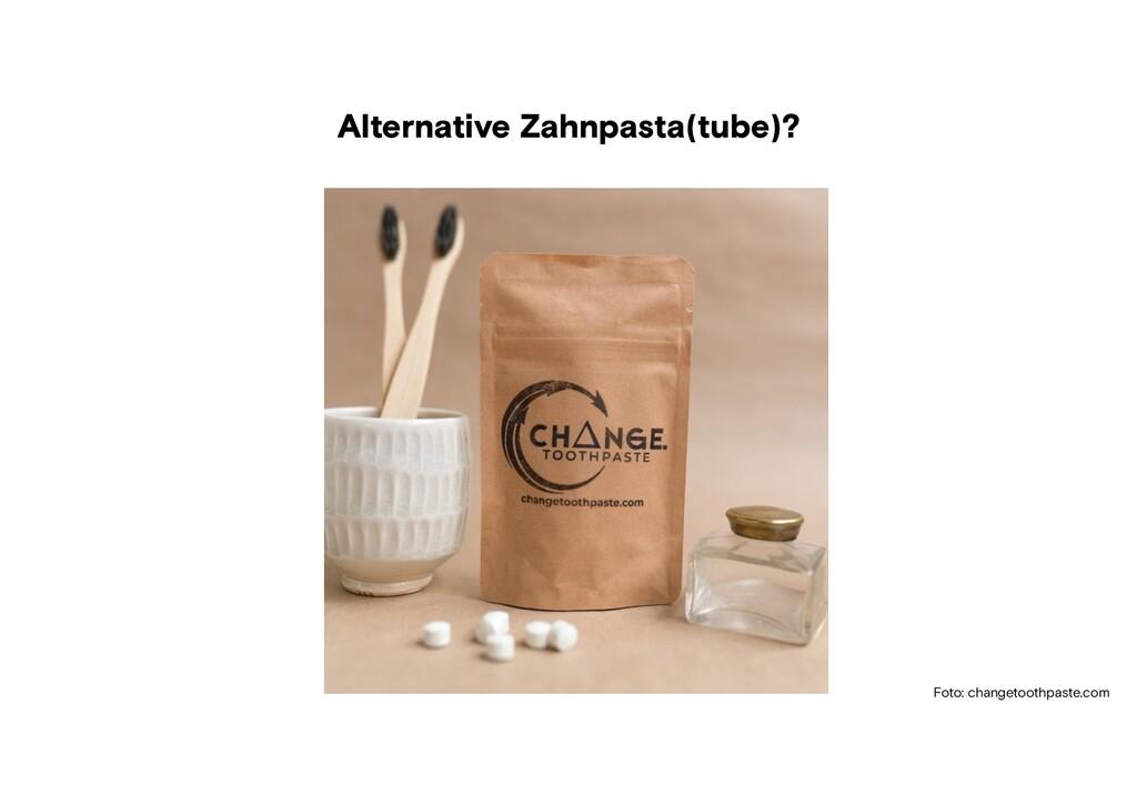 Foto: wikipedia Alternative Zahnpasta(tube)? Fo...
