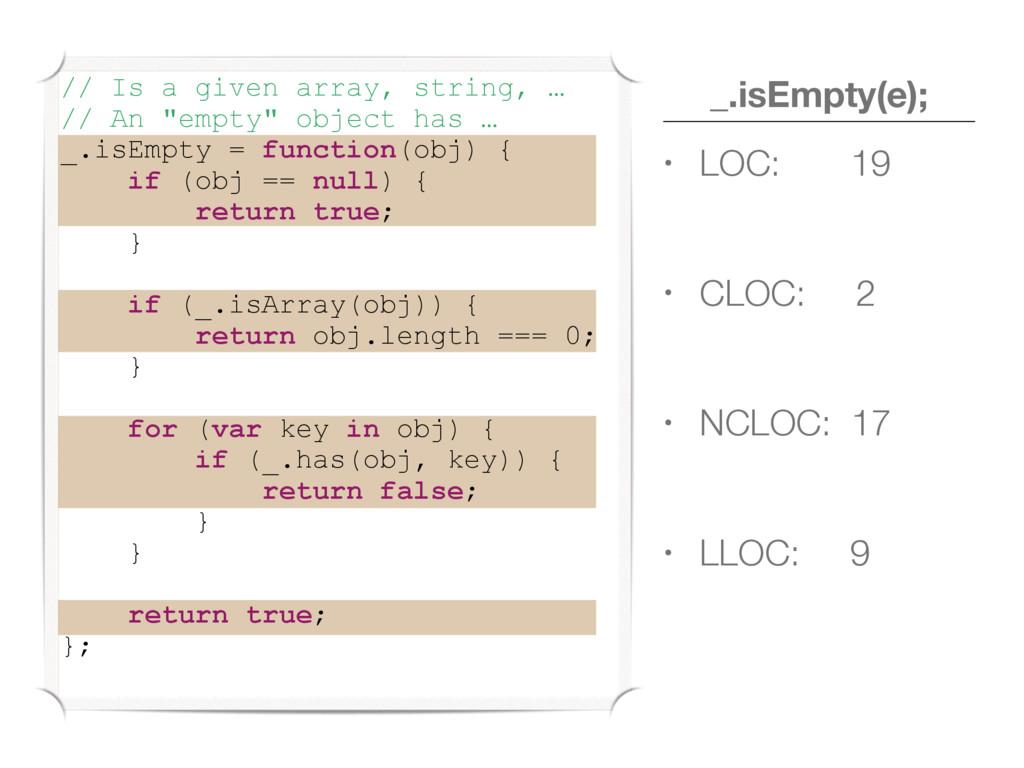 _.isEmpty(e); • LOC: 19 • CLOC: 2 • NCLOC: 17...