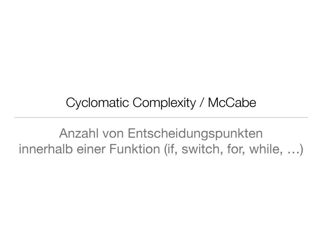 Cyclomatic Complexity / McCabe Anzahl von Entsc...