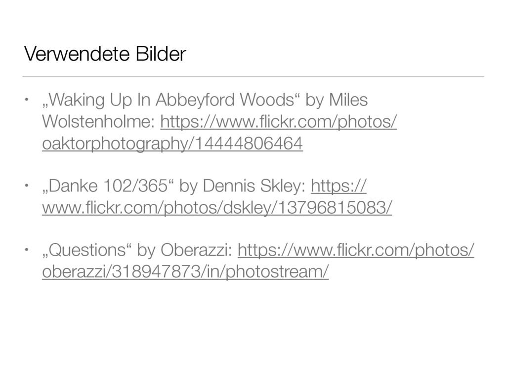 """Verwendete Bilder • """"Waking Up In Abbeyford Woo..."""