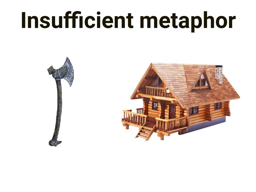 Insufficient metaphor
